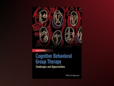 Cognitive Behavioral Group Therapy: Challenges and Opportunities av Ingrid Sochting