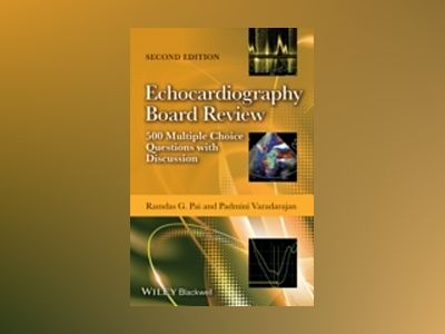 Echocardiography Board Review: 500 Multiple Choice Questions With Discussio av Ramdas Pai