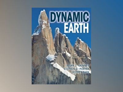 The Dynamic Earth: An Introduction to Physical Geology, Fifth Edition Other av Brian J. Skinner