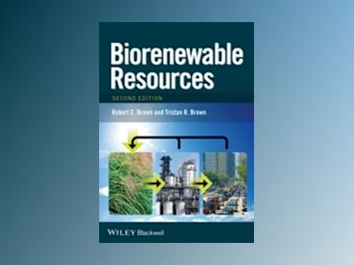 Biorenewable Resources: Engineering New Products from Agriculture, 2nd Edit av Robert C. Brown