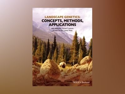 Landscape Genetics: Concepts, Methods, Applications av Niko Balkenhol