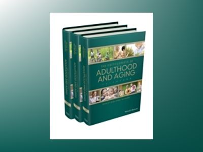 The Wiley Blackwell Encyclopedia of Adulthood and Aging, 3 Volume Set av Susan Krauss Whitbourne