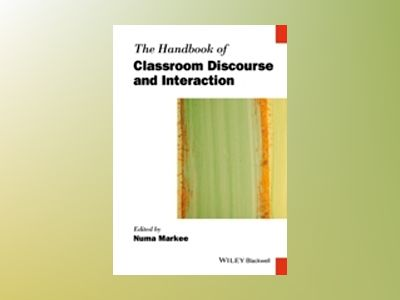 The Handbook of Classroom Discourse and Interaction av Numa Markee