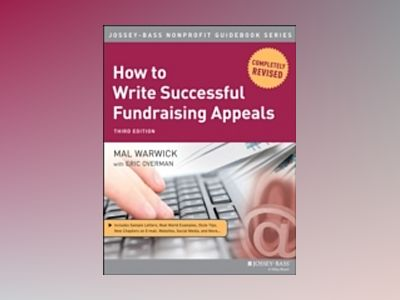 How to Write Successful Fundraising Appeals, 3rd Edition av Mal Warwick