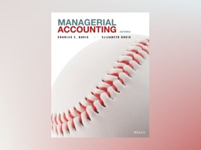 Managerial Accounting, 2nd Edition av Charles E. Davis