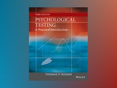 Psychological Testing: A Practical Introduction, 3rd Edition av Thomas P. Hogan