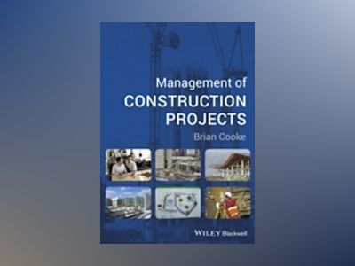 Management of Construction Projects av Brian Cooke