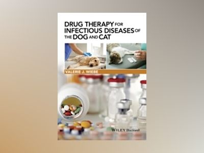 Drug Therapy for Infectious Diseases of the Dog and Cat av Valerie J. Wiebe