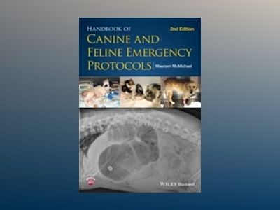 Handbook of Canine and Feline Emergency Protocols, Second Edition av Maureen McMichael