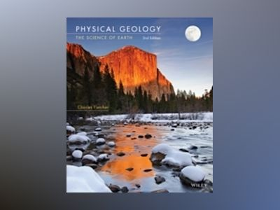 Physical Geology: The Science of Earth, 2nd Edition av Charles Fletcher