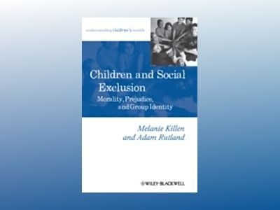 Children and Social Exclusion: Morality, Prejudice, and Group Identity av Melanie Killen