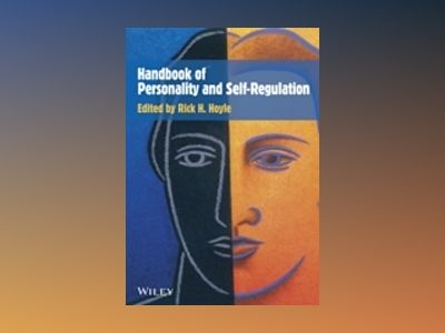 Handbook of Personality and Self-Regulation av Rick H. Hoyle