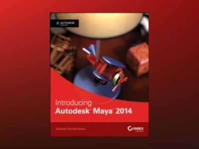 Introducing Autodesk Maya 2014: Autodesk Official Press av Dariush Derakhshani