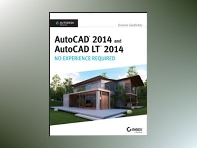 AutoCAD 2014 No Experience Required: Autodesk Official Press av Donnie Gladfelter