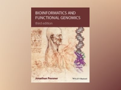 Bioinformatics and Functional Genomics, 3rd Edition av Jonathan Pevsner