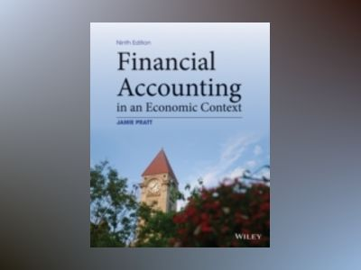 Financial Accounting in an Economic Context, 9th Edition av Jamie Pratt