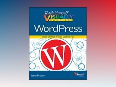 Teach Yourself VISUALLY Complete WordPress av Janet Majure
