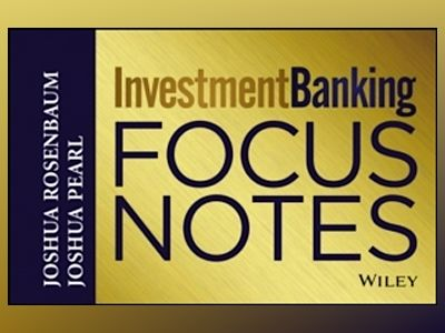 Investment Banking Focus Notes av Joshua Rosenbaum