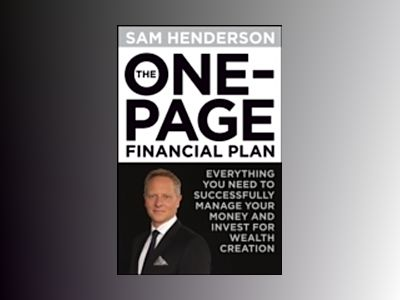 The One Page Financial Plan: Everything You Need to Successfully Manage You av Sam Henderson