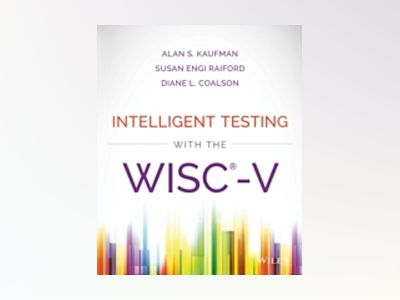 Intelligent Testing with the WISC-V av Alan S. Kaufman