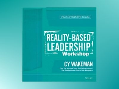 Reality-Based Leadership Workshop Facilitator's Guide Set av Cy Wakeman