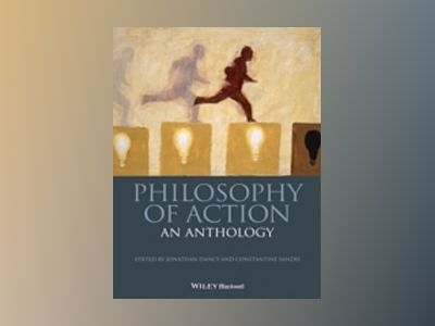 Philosophy of Action: An Anthology av Jonathan Dancy