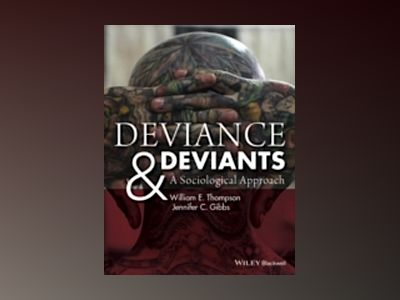 Deviance and Deviants: A Sociological Approach av William E. Thompson