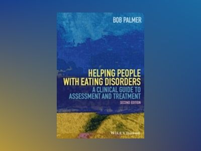 Helping People with Eating Disorders: A Clinical Guide to Assessment and Tr av Bob Palmer
