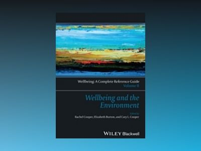 Wellbeing: A Complete Reference Guide, Volume II, Wellbeing and the Environ av Rachel Cooper