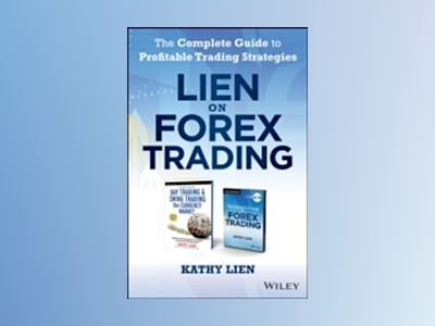 Lien on Forex Trading: The Complete Guide to Profitable Trading Strategies av Kathy Lien