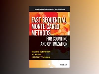 Fast Sequential Monte Carlo Methods for Counting and Optimization av Reuven Y. Rubinstein