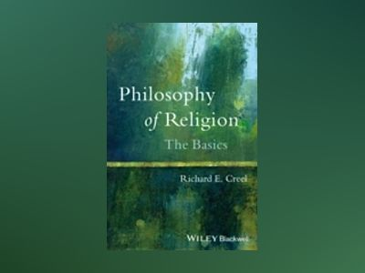 Philosophy of Religion: The Basics av Richard E. Creel
