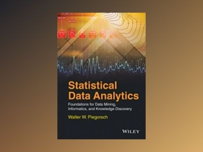 Statistical Data Analytics: Foundations for Data Mining, Informatics, and K av Walter W. Piegorsch