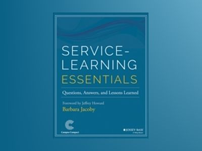 Service-Learning Essentials: Questions, Answers, and Lessons Learned av Barbara Jacoby