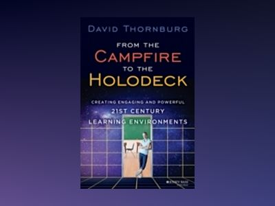 From the Campfire to the Holodeck: Creating Engaging and Powerful 21st Cent av David Thornburg