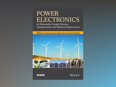Power Electronics for Renewable Energy Systems, Transportation and Industri av Haitham Abu-Rub