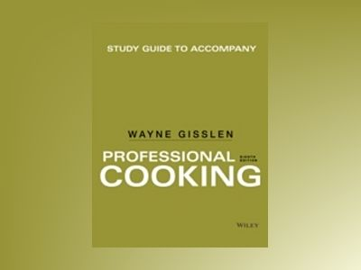 Professional Cooking, Study Guide, 8th Edition av Wayne Gisslen