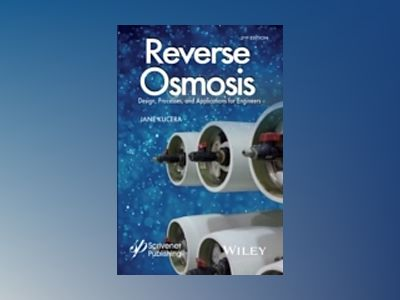 Reverse Osmosis: Design, Processes, and Applications for Engineers, 2nd Edi av Jane Kucera