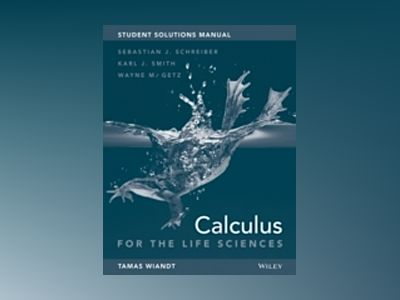 Student Solutions Manual to accompany Calculus for Life Sciences, First Edi av S. Schreiber