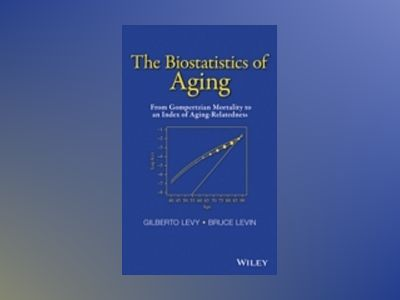 The Biostatistics of Aging: From Gompertzian Mortality and to an Index of A av Gilberto Levy