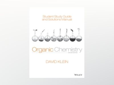 Student Study Guide and Solutions Manual t/a Organic Chemistry, 2nd Edition av David R. Klein