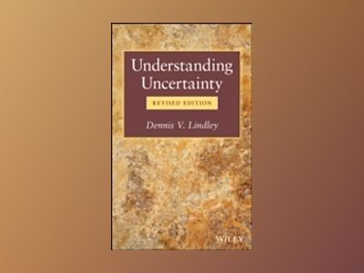 Understanding Uncertainty, Revised Edition av Dennis V. Lindley