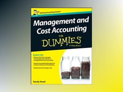 Management and Cost Accounting For Dummies, UK Edition av Sandy Hood