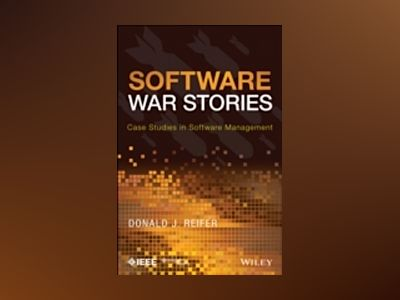 War Stories: Case Studies in Software Management av Donald J. Reifer