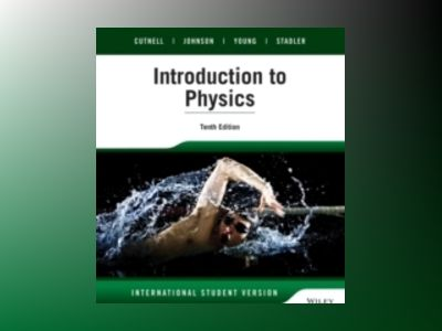 Introduction to Physics, 10th Edition International Student Version av John D. Cutnell