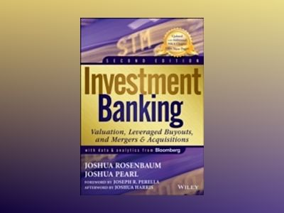 Investment Banking: Valuation, Leveraged Buyouts, and Mergers & Acquisition av Joshua Rosenbaum