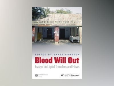 Blood Will Out: Essays on Liquid Transfers and Flows av Janet Carsten