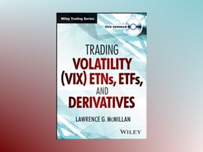 Trading Volatility (VIX) ETNs, ETFs, and Derivatives av Lawrence G. McMillan