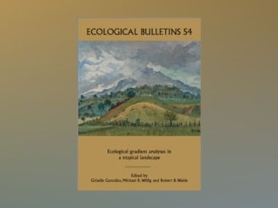 Ecological Gradient Analyses in a Tropical Ecosystem av Grizelle Gonz¾lez