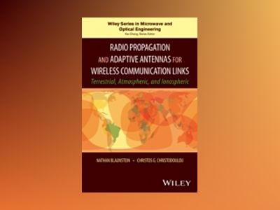 Radio Propagation and Adaptive Antennas for Wireless Communication Networks av Nathan Blaunstein